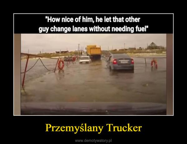 Przemyślany Trucker –