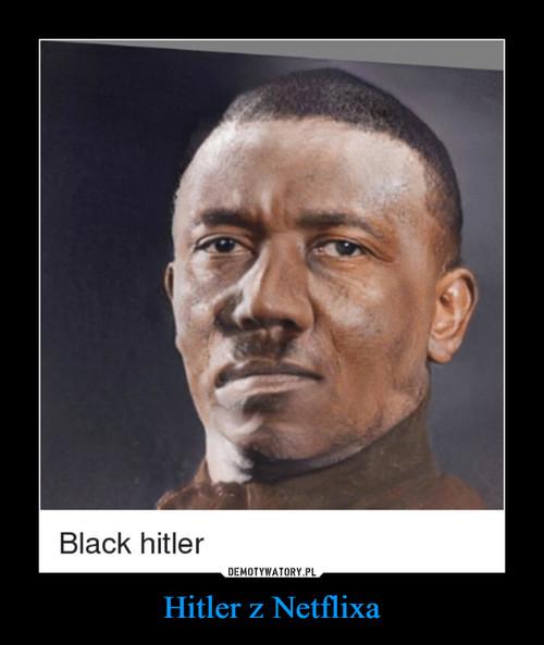 Hitler z Netflixa